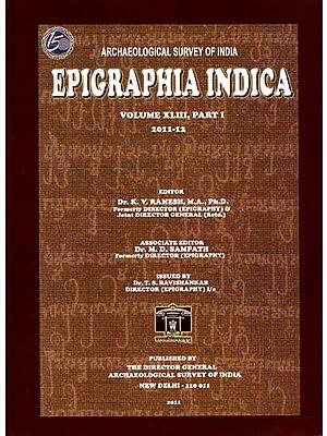 Epigraphia Indica: Volume XLIII, Part I (2011-12)