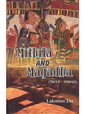 Mithila and Magadha (700AD - 1100AD)