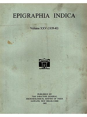 Epigraphia Indica Volume XXV: 1939-40 (An Old and Rare Book)