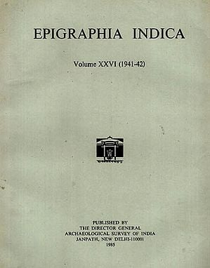 Epigraphia Indica Volume XXVI: 1941-42 (An Old and Rare Book)