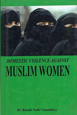Domestic Violence Against Muslim Women