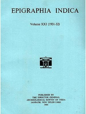 Epigraphia Indica Volume XXI: 1931-32 (An Old and Rare Book)