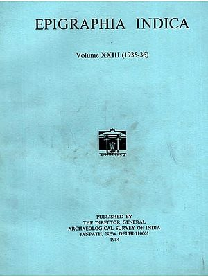 Epigraphia Indica Volume XXIII: 1935-36 (An Old and Rare Book)