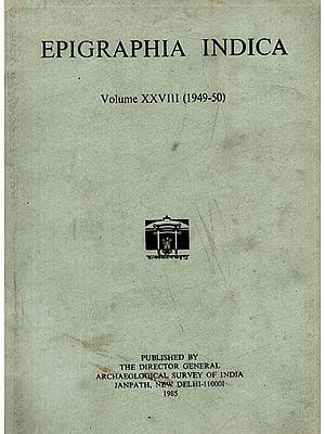 Epigraphia Indica Volume XXVIII: 1949-50 (An Old and Rare Book)