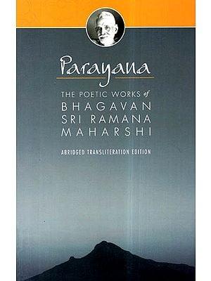 Parayana: The Poetic Works of Bhagavan Sri Ramana Maharshi