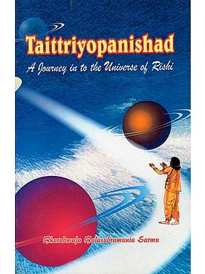 Taittriya Upanishad (A Journey into the Universe of Rishi )