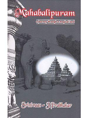 Mahabalipuram - A Journey Through a Magical Land