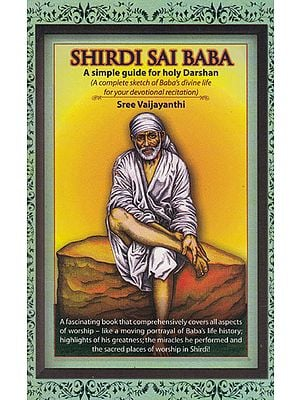 Shirdi Sai Baba (A Simple Guide for Holy Darshan)