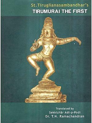 St. Tirugnanasambandhar's Tirumurai The First