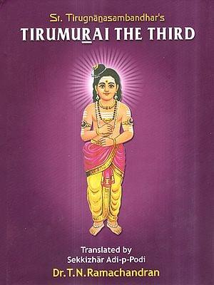 St. Tirugnanasambandhar's Tirumurai The Third