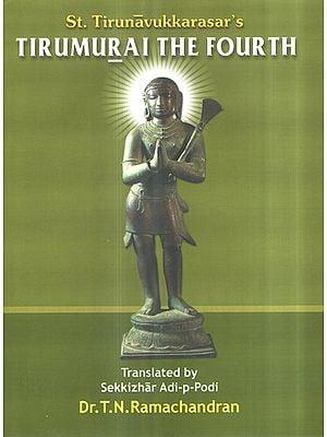 St. Tirunavukkarasar's Tirumurai The Fourth