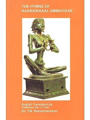 The Hymns of Kaaraikkaal Ammaiyaar