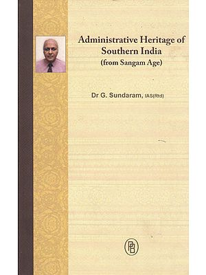 Administrative Heritage of Southern India- From Sangam Age