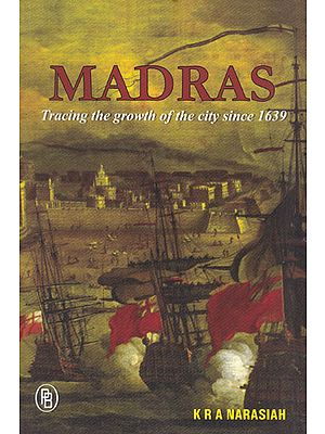 Madras Tracing The Growth of The City Since 1639
