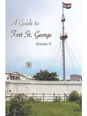 A Guide to Fort St. George