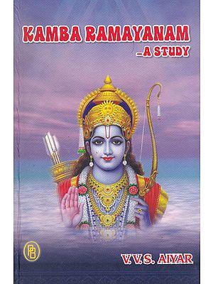 Kamba Ramayanam - A Study