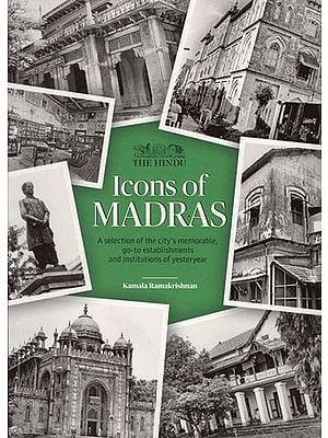 Icon of Madras - A Selection of the City's Memorable, Go-to Establishments and Institutions of Yesteryear