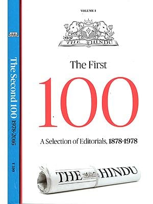 The First 100 and The Second 100 - Editorials from The Hindu, 1878-1978 (Set of Two Volumes)
