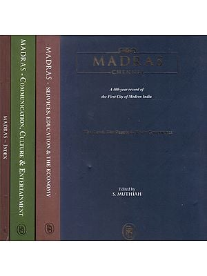 Madras- Chennai (A 400 Year Record of the First City of Modern India in a Set of 4 Volumes)