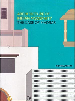 Architecture of Indian Modernity The Case of Madras