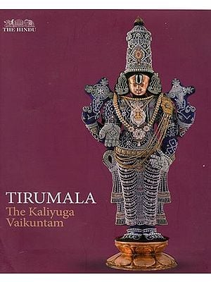 Tirumala - The Kaliyuga Vaikuntam