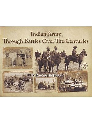 Indian Army Through Battles Over The Centuries