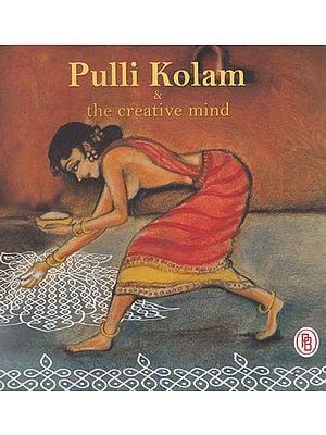 Pulli Kolam & The Creative  Mind