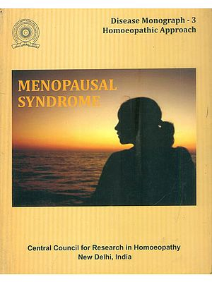 Menopausal Syndrome- Homoeopathic Approach (Disease Monograph- 3)