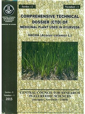 Comprehensive Technical Dossier (CTD) of Medicinal Plant Used in Ayurveda Vacha