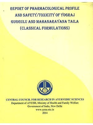 Report of Pharmacological Profile and Safety/Toxicity of Yograj Guggulu and Mahanarayana Taila (Classical Formulations)