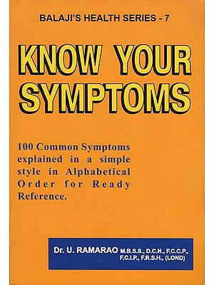 Know Your Symptoms (100 Common Symptoms in Simple Alphabetical)