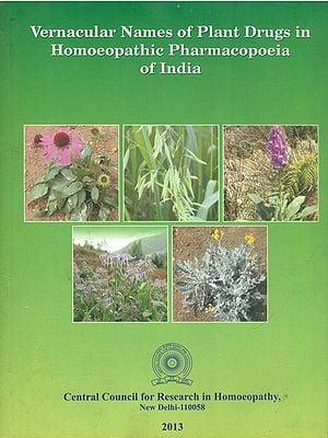 Vernacular Names of Plant Drugs in Homoeopathic Pharmacopoeia of India