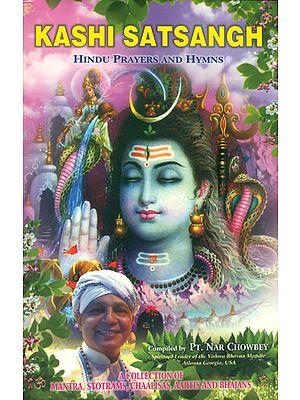 Kashi Satsangh - Hindu Prayers and Hymns