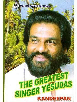 The Greatest Singer Yesudas
