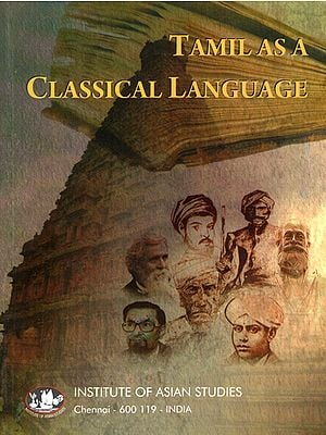 Tamil as a Classical Language (Collected Papers of the First International Symposium on Tamil as a Classical Language)
