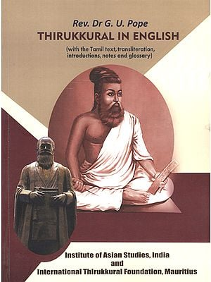 Thirukkural in English (With the Tamil Text, Transliteration, Introductions, Notes and Glossary)