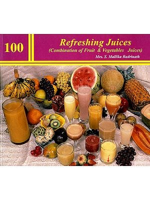 100 Refreshing Juices (Combination of Fruit and Vegetables Juices)