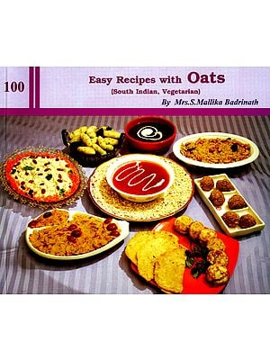 100 Easy Recipes with Oats (South Indain, Vegetarian)
