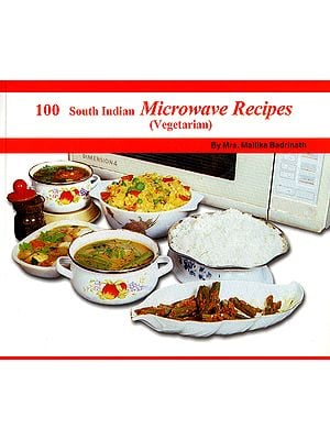 100 South Indian Microwave Recipes (Vegetarian)