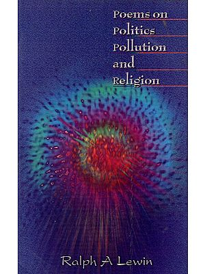 Poems on Politics Pollution and Religion