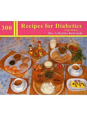 300 Recipes for Diabetics (Vegetarian)