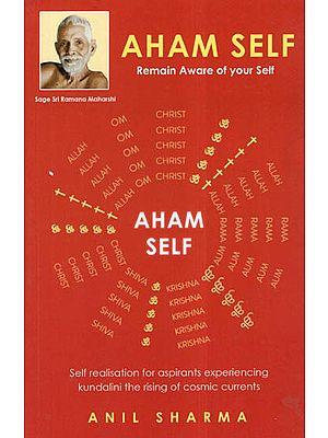 Aham Self- Remain Aware of Your Self