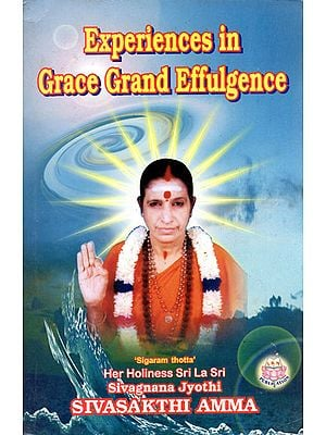 Experiences in Grace Grand Effulgence
