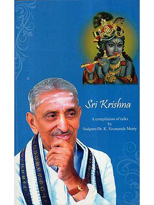 Sri Krishna -A Compilation Of Talks