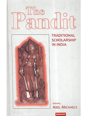 The Pandit -Traditional Scholarship In India