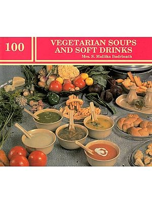 100 Vegetarian Soups and Soft Drinks
