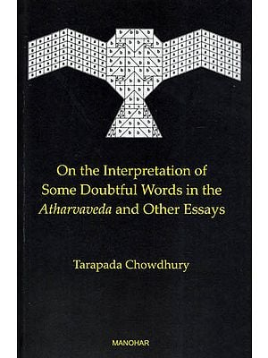 On The Interpretation of Some Doubtful Words In The Atharvaveda and Other Essays