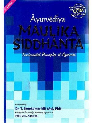 Ayurvediya Maulika Siddhanta (Fundamental Principles of Ayurveda)