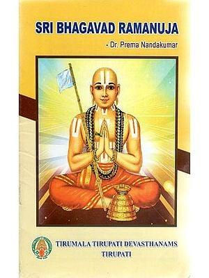 Sri Bhagavad Ramanuja
