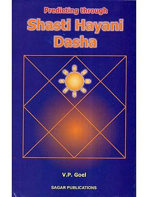 Predicting Through Shasti Hayani Dasha